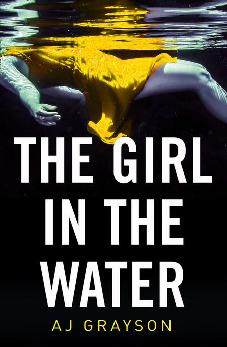 The Girl in the Water - A J Grayson