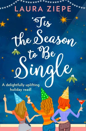 'Tis the Season to be Single Paperback  by Laura Ziepe