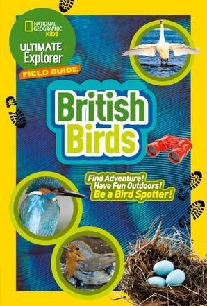 british-birds-find-adventure-have-fun-outdoors-be-a-bird-spotter-ultimate-explorer-field-guides