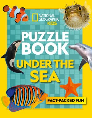 Puzzle Book Under the Sea: Brain-tickling quizzes, sudokus, crosswords and wordsearches (National Geographic Kids Puzzle Books) Paperback  by No Author