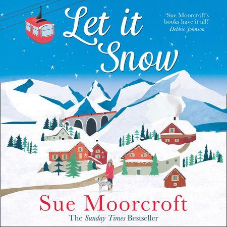 Let It Snow - Sue Moorcroft, Read by Stephanie Racine