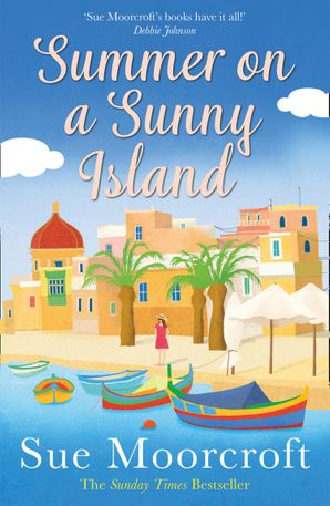 Summer on a Sunny Island Paperback  by Sue Moorcroft