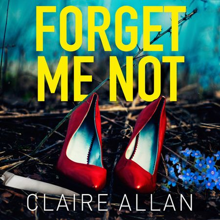 Forget Me Not - Claire Allan, Read by Melanie MacHugh and Anne Bird
