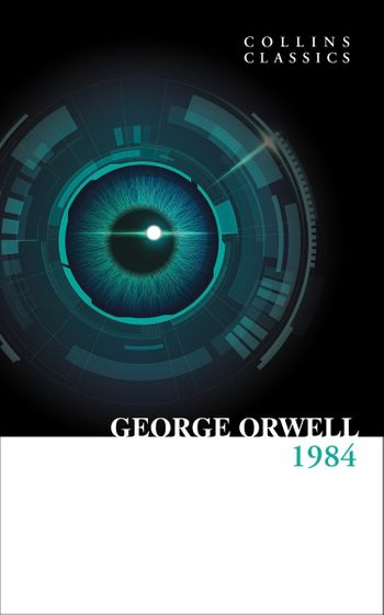 1984 Nineteen Eighty-Four (Collins Classics) - George Orwell