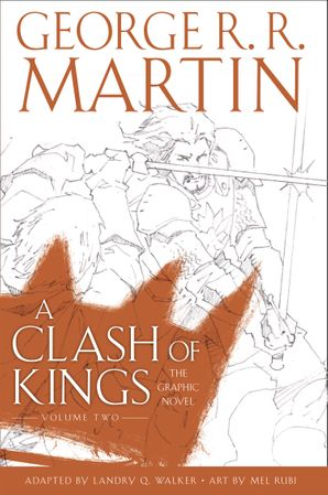 A Clash of Kings: Graphic Novel, Volume Two Hardcover  by George R. R. Martin