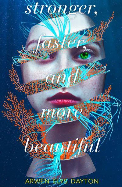 Stronger, Faster, and More Beautiful - Arwen Elys Dayton
