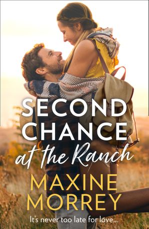 Second Chance At The Ranch Paperback  by Maxine Morrey