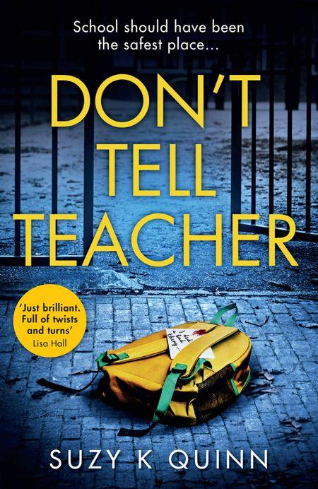 Don't Tell Teacher - Suzy K Quinn