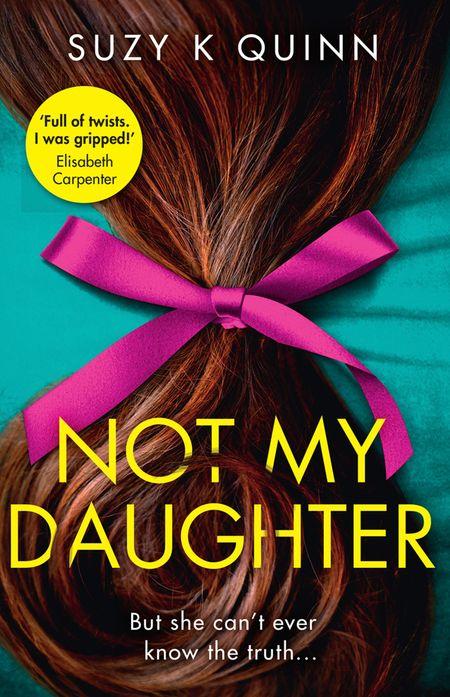 Not My Daughter - Suzy K Quinn