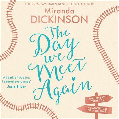 The Day We Meet Again - Miranda Dickinson, Read by Laurag Kirman and Joshua Manning