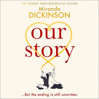 Our Story - Miranda Dickinson, Read by to be announced