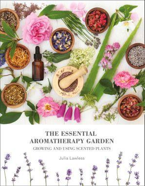 the-essential-aromatherapy-garden-growing-and-using-scented-plants