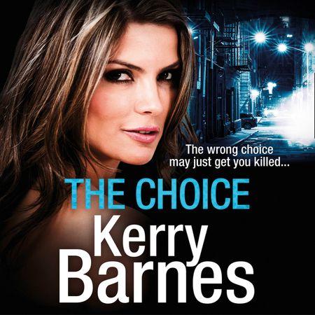 The Choice - Kerry Barnes, Read by Annie Aldington
