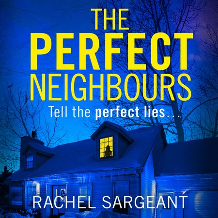 The Perfect Neighbours - Rachel Sargeant, Read by Lara Falkner