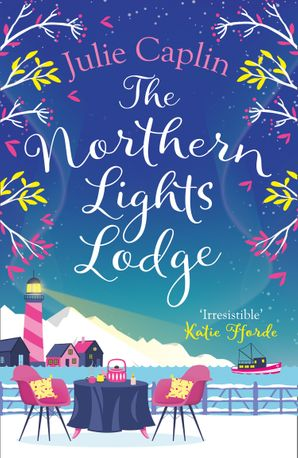 The Northern Lights Lodge (Romantic Escapes, Book 4) Paperback  by Julie Caplin