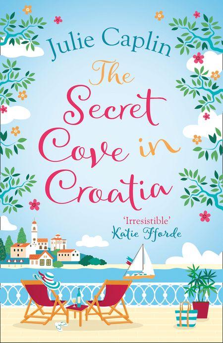 The Secret Cove in Croatia (Romantic Escapes, Book 5) - Julie Caplin