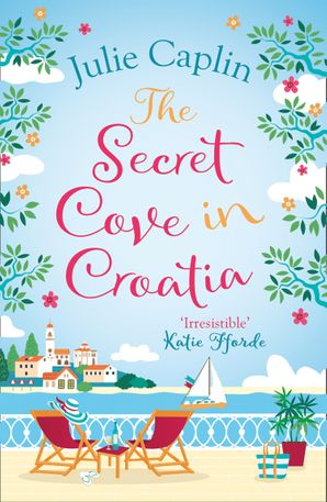 The Secret Cove in Croatia (Romantic Escapes, Book 5) Paperback  by