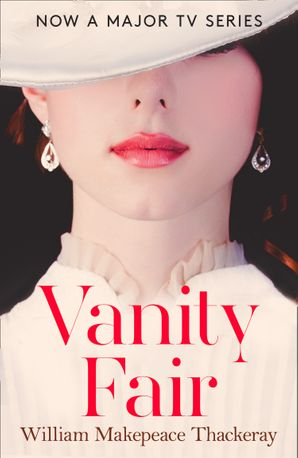 Vanity Fair (Collins Classics) Paperback  by William Makepeace Thackeray