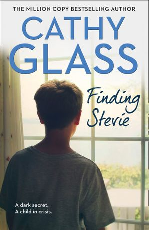 Finding Stevie: A dark secret. A child in crisis. Paperback  by Cathy Glass