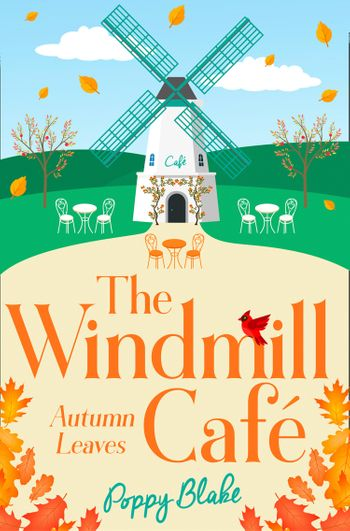 The Windmill Café: Autumn Leaves (The Windmill Café, Book 2) - Poppy Blake
