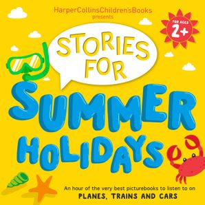 HarperCollins Children's Books Presents: Stories for Summer Holidays for age 2+: An hour of fun to listen to on planes, trains and cars  Unabridged edition by Oliver Jeffers