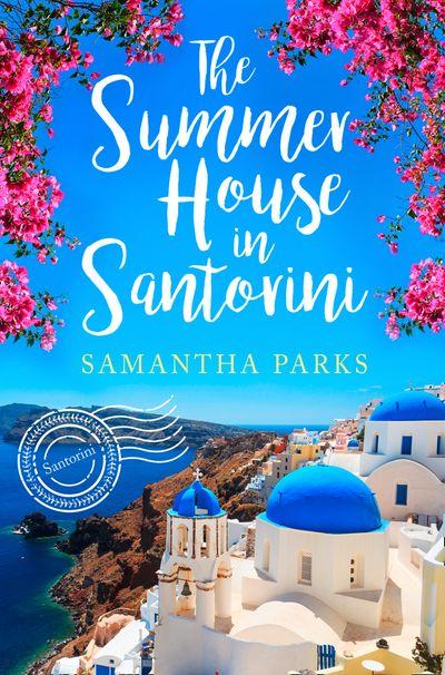 The Summer House in Santorini - Samantha Parks