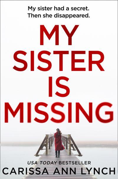 My Sister is Missing - Carissa Ann Lynch