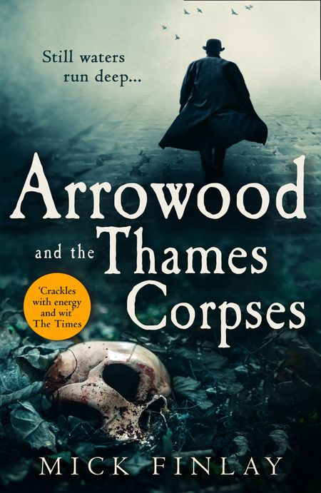 Arrowood and the Thames Corpses (An Arrowood Mystery, Book 3) - Mick Finlay