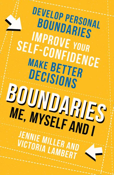 Boundaries: Step One: Me, Myself and I - Jennie Miller and Victoria Lambert