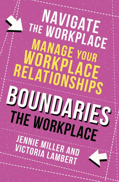 Boundaries: Step Two: The Workplace - Jennie Miller and Victoria Lambert
