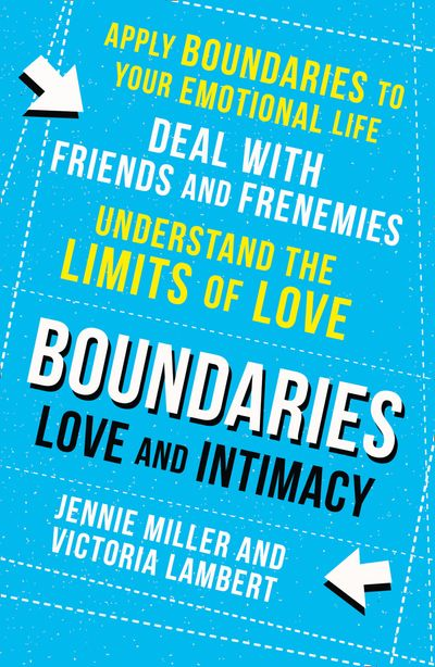Boundaries: Step Three: Love and Intimacy - Jennie Miller and Victoria Lambert