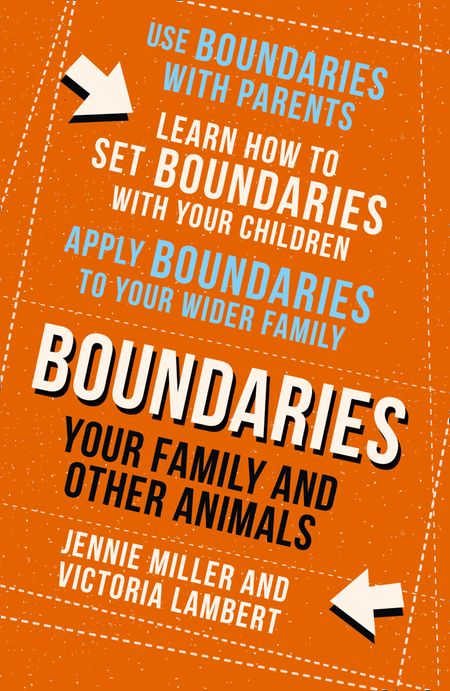 Boundaries: Step Four: Your Family and other Animals - Jennie Miller and Victoria Lambert