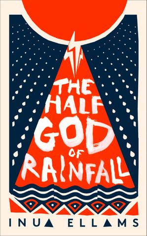 The Half-God of Rainfall Hardcover  by