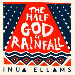 The Half-God of Rainfall  Unabridged edition by