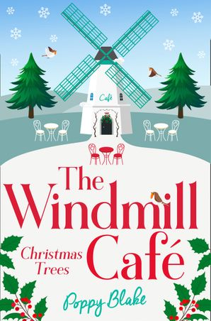 The Windmill Café: Christmas Trees (The Windmill Café, Book 3) Paperback  by Poppy Blake