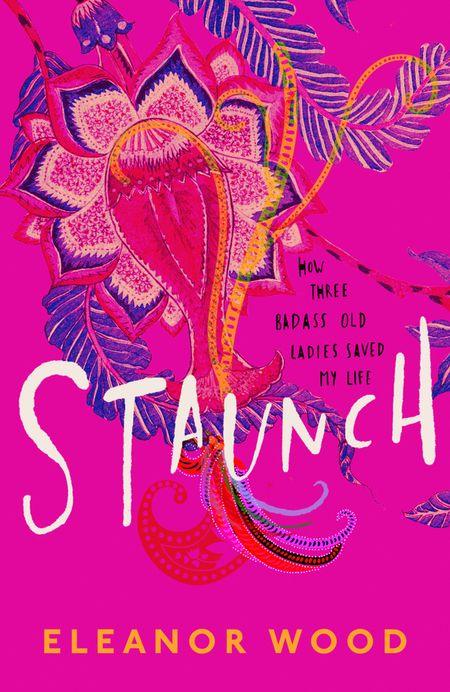 Staunch - Eleanor Wood
