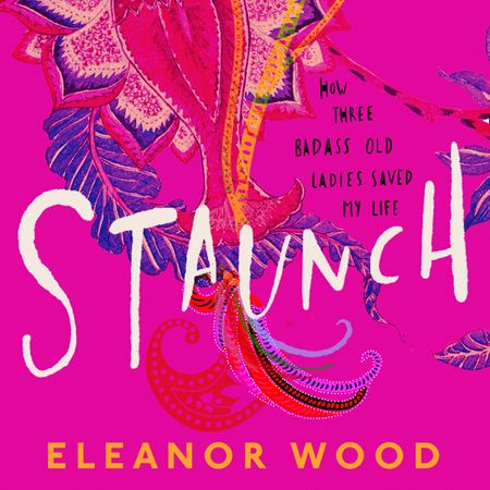 Staunch - Eleanor Wood, Read by Eleanor Wood