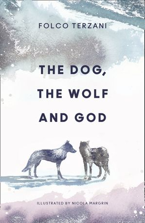 The Dog, the Wolf and God Hardcover  by