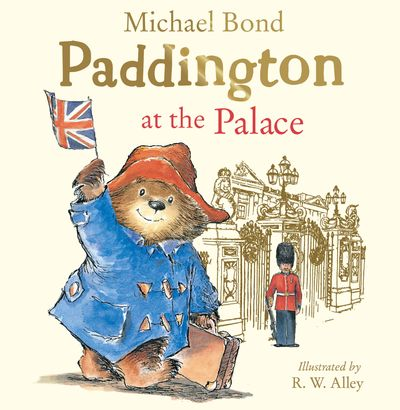 Paddington at the Palace - Michael Bond, Illustrated by R. W. Alley