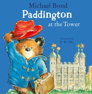 Paddington at the Tower Paperback  by Michael Bond