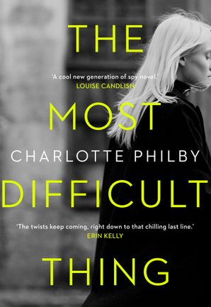The Most Difficult Thing Hardcover  by Charlotte Philby
