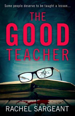 The Good Teacher Paperback  by Rachel Sargeant