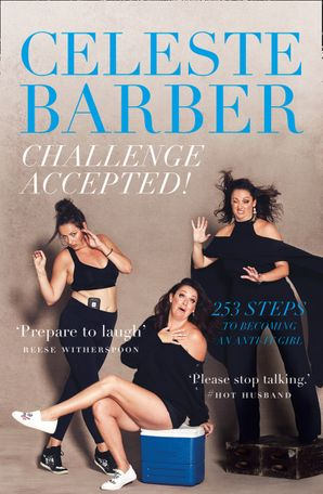 Challenge Accepted!: 253 Steps to Becoming an Anti-It Girl eBook  by Celeste Barber