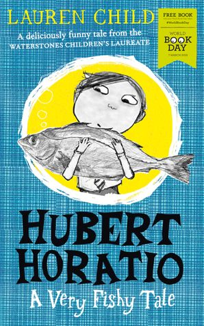 Hubert Horatio: A Very Fishy Tale: World Book Day 2019 Paperback  by Lauren Child