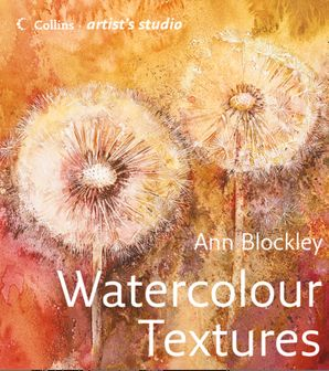 Watercolour Textures (Collins Artist's Studio) eBook  by Ann Blockley