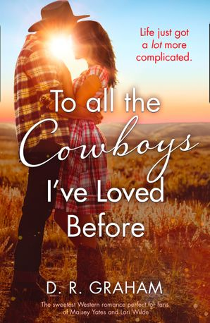 To All the Cowboys I've Loved Before Paperback  by D. R. Graham