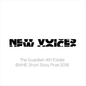 New Voices: The Guardian 4th Estate BAME Short Story Prize 2018  Unabridged edition by