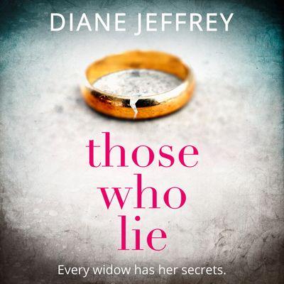 Those Who Lie - Diane Jeffrey, Read by Karen Cass