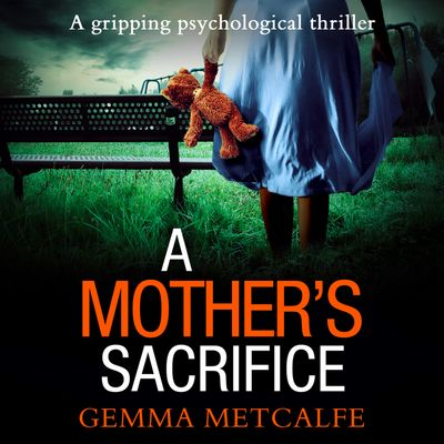 A Mother's Sacrifice - Gemma Metcalfe, Read by Anna Cordell