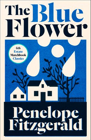 The Blue Flower (4th Estate Matchbook Classics) Paperback  by Penelope Fitzgerald